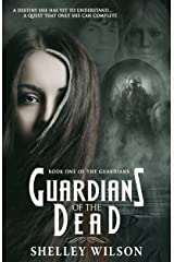 Guardians of the Dead (The Guardians Book 1) Kindle Edition