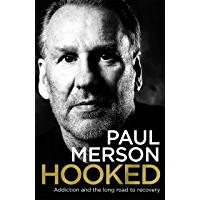 Hooked: Addiction and the Long Road to Recovery (English Edition)