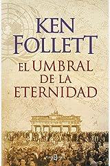 El umbral de la eternidad (The Century 3) Versión Kindle