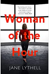 Woman of the Hour: An addictive novel of secrets and lies (StoryWorld Book 1) Kindle Edition