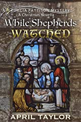While Shepherds Watched: A Georgia Pattison Christmas Novella Kindle Edition
