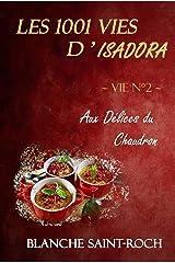 Les 1001 vies d'Isadora : Aux Délices du Chaudron Format Kindle