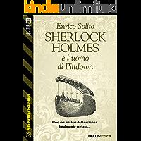 Sherlock Holmes e l'uomo di Piltdown (Sherlockiana)