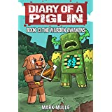Diary of a Piglin Book 13: The Warden Awakens (An Unofficial Minecraft Story)