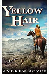 Yellow Hair: An Epic Tale of Endurance Kindle Edition
