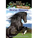 Horse Heroes: A Nonfiction Companion to Magic Tree House Merlin Mission #21: Stallion by Starlight: 27 (Magic Tree House (R)