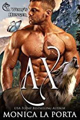 Ax: A Wolf's Hunger Alpha Shifter Romance (A Wolf's Hunger) Kindle Edition
