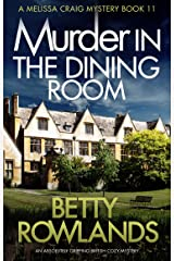 Murder in the Dining Room: An absolutely gripping British cozy mystery (A Melissa Craig Mystery Book 11) Kindle Edition