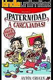 ¡Paternidad a Carcajadas!: Volumen 2 (Spanish Edition)