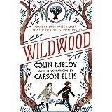 Wildwood: The Wildwood Chronicles, Book I (Wildwood Trilogy 1)