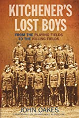 Kitchener's Lost Boys: From the Playing Fields to the Killing Fields Kindle Edition
