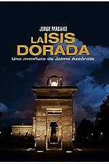 LA ISIS DORADA (Aventuras de Jaime Azcárate nº 1) Versión Kindle