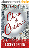 Clara at Christmas: A fabulous festive read to get you into the Christmas spirit. (Clara Andrews Series Book 4) (English Edition)
