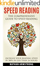 Speed Reading: The Comprehensive Guide To Speed Reading – Increase Your Reading Speed By 300% In Less Than 24 Hours (English Edition)