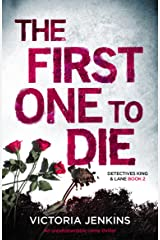The First One to Die: An unputdownable crime thriller (Detectives King and Lane Book 2) Kindle Edition