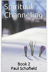 Spiritual Channeling: Book 2 Kindle Edition
