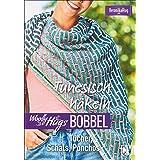 Woolly Hugs Bobbel Tunesisch häkeln: Tücher, Schals, Ponchos