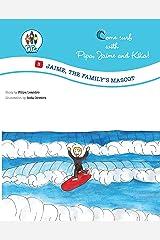 Jaime the Family´s Mascote! (Come Surf with Pipa, Jaime e Kika! Book 3) Kindle Edition