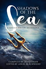Shadows of the Sea: A Fantasy Writers Anthology Kindle Edition