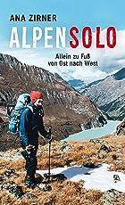 Alpensolo: Allein zu Fuß von Ost nach West