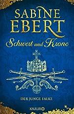 Schwert und Krone - Der junge Falke: Roman (Das Barbarossa-Epos 2)