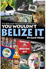 You Wouldn't Belize it Kindle Edition