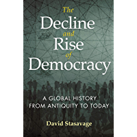 The Decline and Rise of Democracy: A Global History from Antiquity to Today (The Princeton Economic History of the…