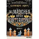 Das Mädchen und der Winterkönig: Roman (Winternacht-Trilogie 2) (German Edition)