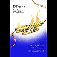 Making fluS: La música urbana: Un cambio generacional, un nuevo paradigma musical. (Spanish Edition)