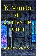 El Mundo sin Cartas de Amor Versión Kindle