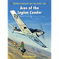 Aces of the Legion Condor: 099 (Aircraft of the Aces)