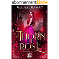 Thorn of Rose: A Beauty and the Beast Romance (Fairy Tale Royals Book 2) (English Edition)