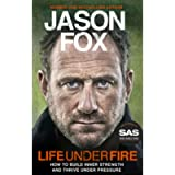 Life Under Fire: The Sunday Times Bestseller - Build Inner Strength and Thrive Under Pressure