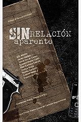 Sin relación aparente: Antología I Premio Cruce de Caminos Negrocriminal (Antología Negrocriminal Cruce de Caminos nº 1) Versión Kindle