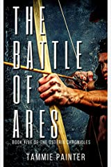 The Battle of Ares: Book Five of the Osteria Chronicles (Historical Fantasy Novel) Kindle Edition