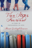 Two Steps Forward: A Story of Persevering in Hope (Sensible Shoes Series)