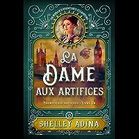 La Dame aux artifices: Un roman d'aventures steampunk