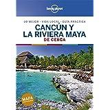 Cancún y la Riviera Maya De cerca 2 (Guías De cerca Lonely Planet)