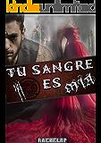 Tu sangre es mía (Spanish Edition)