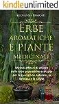 Erbe aromatiche e piante medicinali: Metodi efficaci di utilizzo delle erbe aromatiche essiccate per la guarigione...