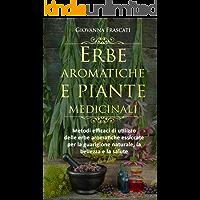 Erbe aromatiche e piante medicinali: Metodi efficaci di utilizzo delle erbe aromatiche essiccate per la guarigione…