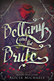 Bellamy and the Brute: A retelling inspired by the story of Beauty and the Beast. (English Edition)