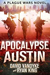 Apocalypse Austin (Plague Wars Series Book 4) Kindle Edition