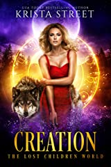 Creation: The Lost Children World Book 2 (The Lost Children Series 5) Kindle Edition
