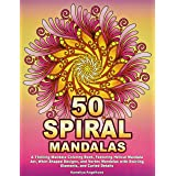50 SPIRAL MANDALAS: A Thrilling Mandala Coloring Book, Featuring Helical Mandala Art, Whirl Shaped Designs, and Vortex Mandal