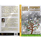 LIFE-SYMPHONY: The prism of a conscious soul