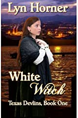 White Witch: Texas Devlins Book One Kindle Edition