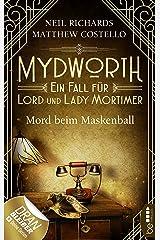 Mydworth - Mord beim Maskenball: Ein Fall für Lord und Lady Mortimer (Englischer Landhaus-Krimi 4) Kindle Ausgabe