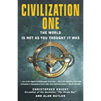 Civilization One: The World is Not as You Thought it Was: Uncovering the Super-science of Prehistory (English Edition)