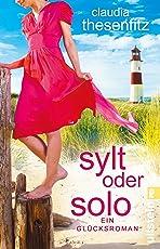 Sylt oder solo: Ein Glücksroman